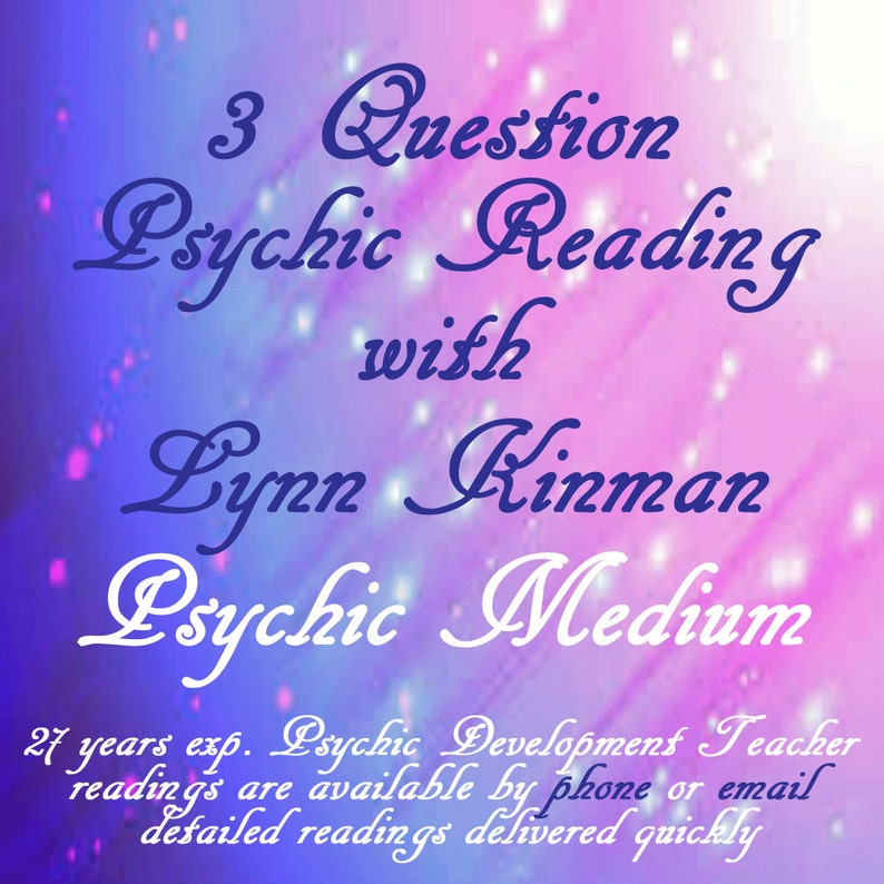 Psychic Reading 3 Questions Lynn Kinman Psychic Medium Tarot Reading Fast  Reading 1 Question Psychic Reading 1-2 Day Shipping Email