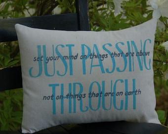 Col. 3:2 Set your mind pillow
