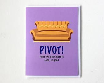 Friends TV show Housewarming card - Ross Pivot Card, Funny, New Home Card