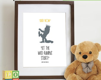 Where the Wild Things are inspired Print, Let the Wild rumpus start, Wild things, Monsters, Wild things max, Movie quote Item  WC104A