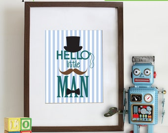 Mustache Print, Little man, Hello print, modern, dream big, Quote, boys room, boys nursery, nursery print, Item 048