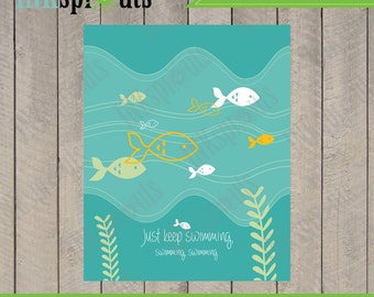 INSTANT DOWNLOAD, Just keep swimming, fish print, ocean print, sealife, beach theme, nursery print, Item 011D