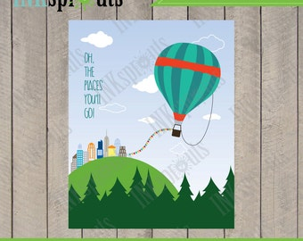 INSTANT DOWNLOAD, Hot air Balloon, Dr Seuss, Quote, place, Transportation, nursery print, Item 014D