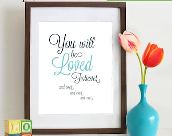 Loved Forever Quote print, Love, Hearts, Nursery Print, Love text, Love Letters, Wedding print, Item 103