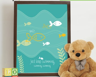 Just keep swimming print, Nursery Print, Fish print, Ocean print, Under the Sea Print, Item  012