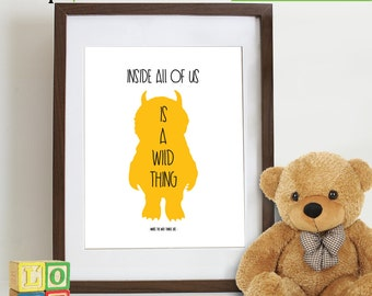 Where the Wild Things are inspired Print, Inside all of us is a Wild things, Monsters, Ill eat you up I love you so,  Item  WC104D