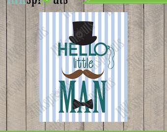 INSTANT DOWNLOAD - Mustache Print, Little man, Hello print, modern, Quote, boys room, boys nursery, nursery print, Item 048D