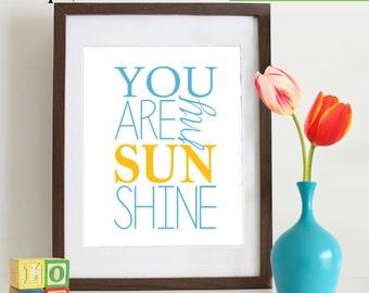 You Are My Sunshine print, sunshine, nursery song, nursery print, typography, alphabets, childs room art,  Item  WC106A