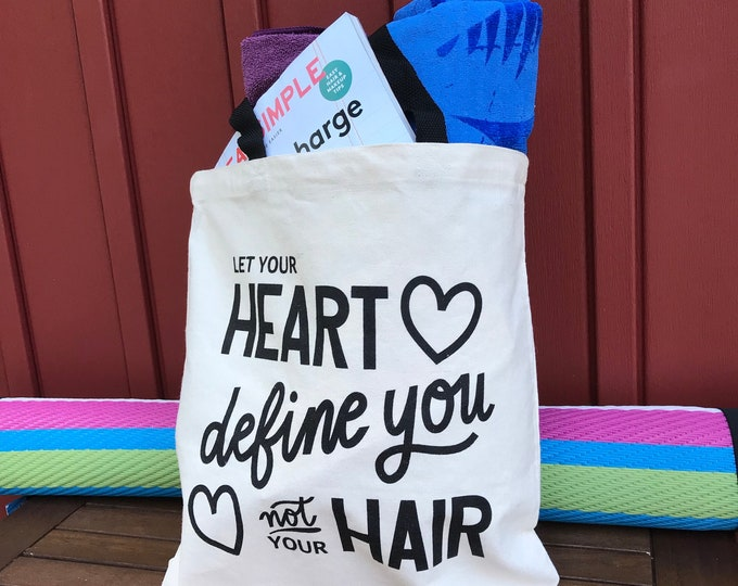 Featured listing image: Canvas Tote Bag, 'Let You Heart Define You Not Your Hair',  White Canvas With Black Lettering
