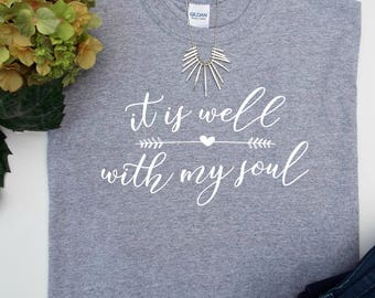 Christian tee shirt, Christian tshirt, Christian tees, Christian shirts, Inspirational tshirts, It Is Well With My Soul, Christian t shirts