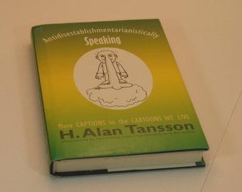 Antidisestablishmentarianistically Speaking (book)