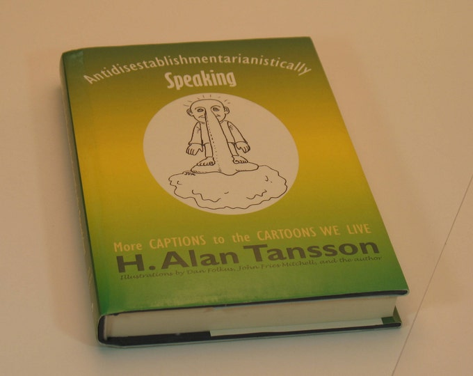 Antidisestablishmentarianistically Speaking (book)