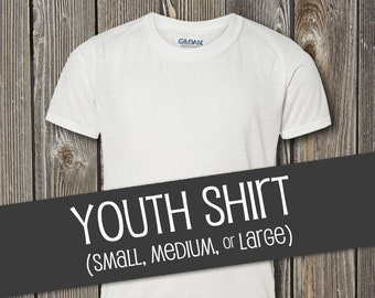 Youth Size Shirt (Choose Any Design)