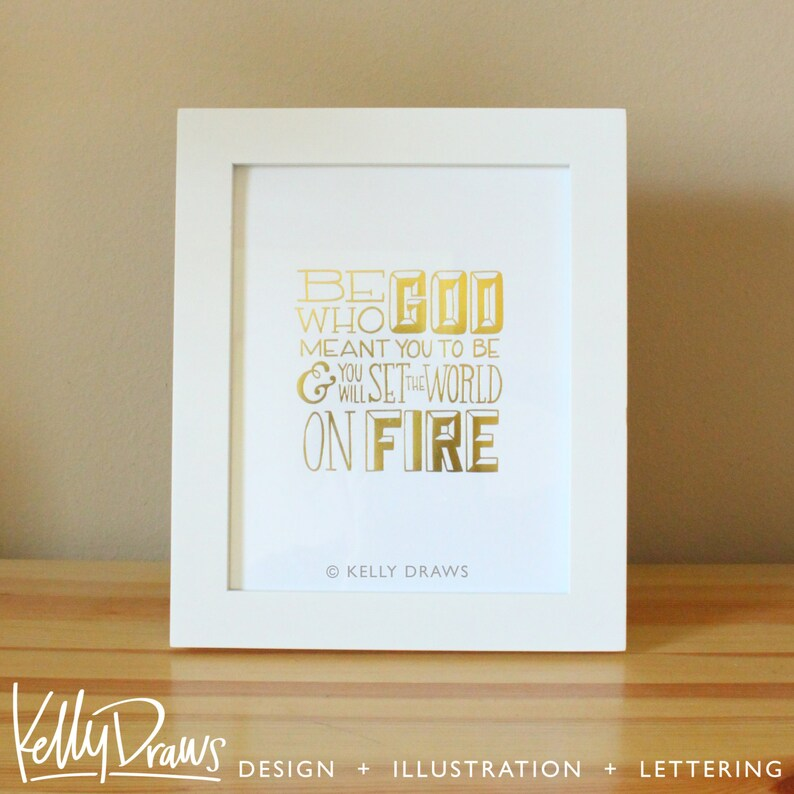 Be Who God Meant You To Be And You Will Set The World On Fire image 0