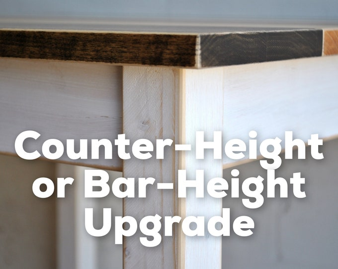 Counter or Bar-Height add-on for tables with wood legs only