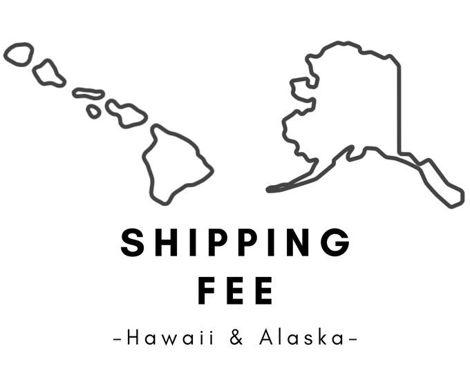 Hawaii & Alaska Shipping Fee