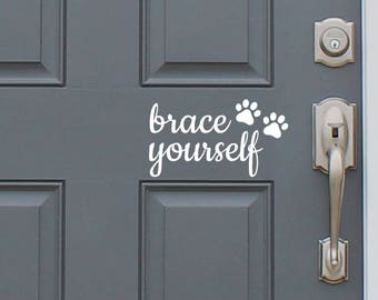 brace yourself pet paws Front Door Greeting Decal - New House/Home Decoration