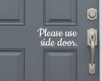 Please Use Side Door. Front Door Greeting Decal - New House/Home Decoration
