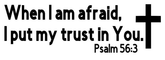 Psalm 56:3 Bible When Im Afraid Put my trust you Wall Quote Vinyl Decal Sticker