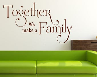 Together we make a family wall art sticker decal, living room, bedroom, family room