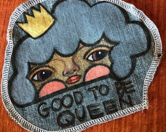 Hand painted patch on denim, sew on patch, one of a kind, Jean bling, original art, kosharek art, good to be queen cloud, Jean jacket decor