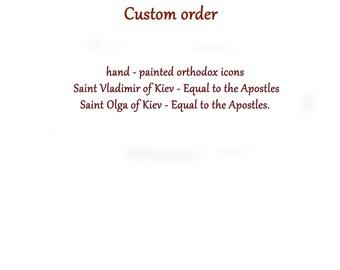 Custom order , hand painted orthodox icons, Saint Vladimir of Kiev - Equal to the Apostles Saint Olga of Kiev - Equal to the Apostles.