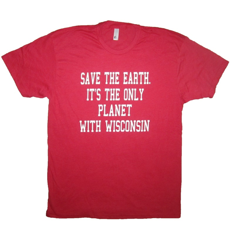 87c485d24 Mens save the earth its the only planet with wisconsin t shirt | Etsy