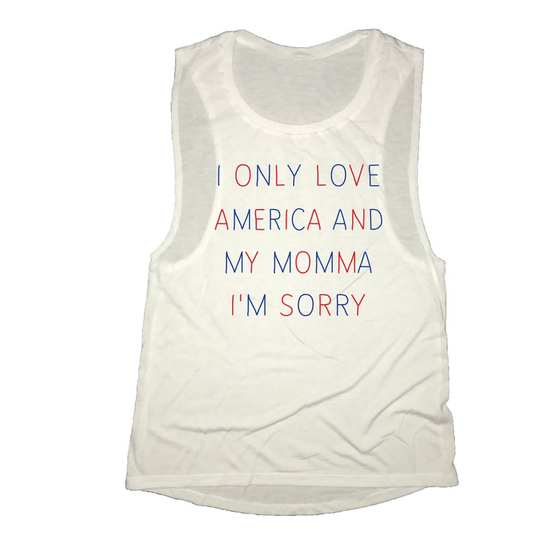 b11cf92101e8 Tank top womens loose fitting i only love america and my momma