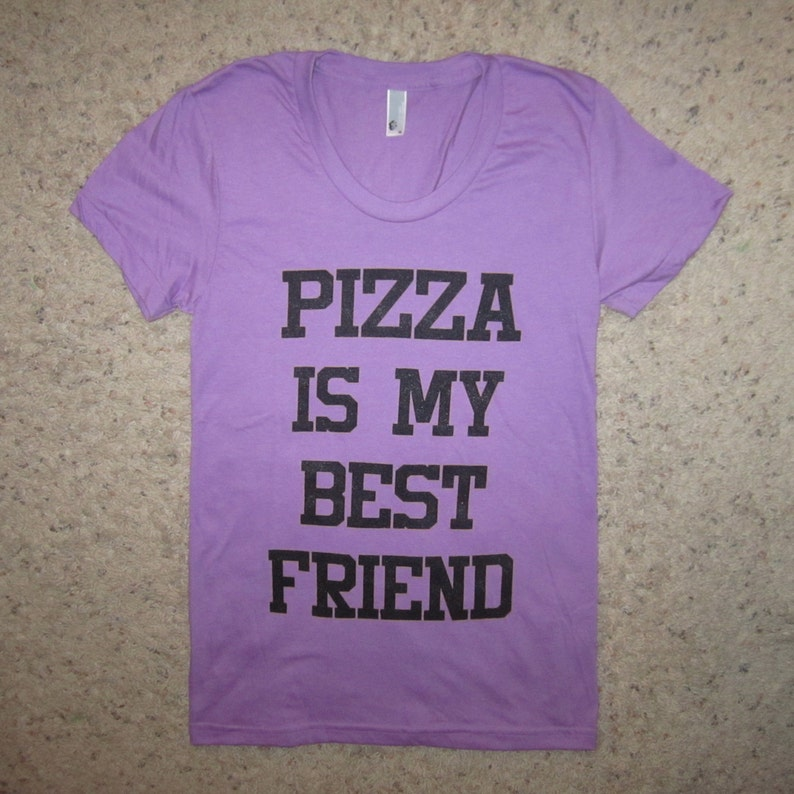 cf64637e Womens pizza is my best friend t shirt bff funny top tee cute | Etsy