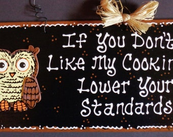 OWL KITCHEN If You Don't Like My Cooking SIGN Country Wood Crafts Wall Plaque Wood Wooden