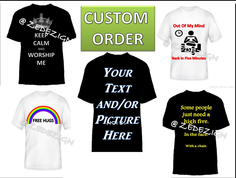 Make Your Own T Shirt Gift For Anyone Custom Shirt Printing Etsy