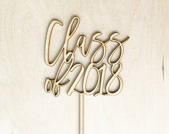 "Wood ""Class of 2018"" Cake Topper for Graduation Party."