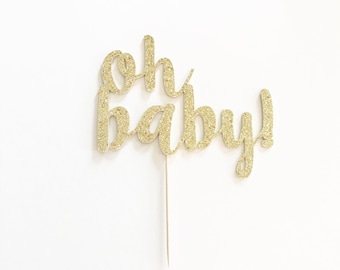 Glitter 'oh baby!' Cake Topper for Baby Shower, Gender Reveal or Special Event.