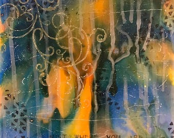 """10 X 10 inch Abstract Art, """"Just Where You Are, That's the Place to Start"""""""