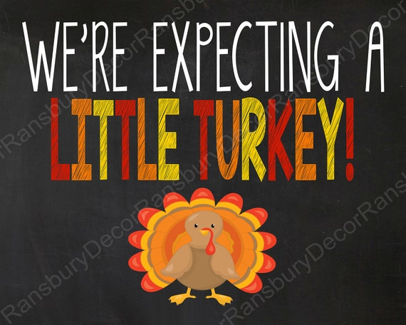 Thanksgiving Pregnancy Announcement Chalkboard Digital File Printable Chalkboard Pregnancy Reveal We/'re Expecting a Little Turkey Sign