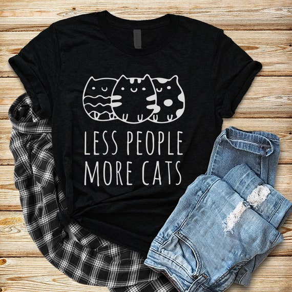 3d54d3c8f Less People More Cats T-shirt Cat lovers Unisex Tshirt Funny | Etsy