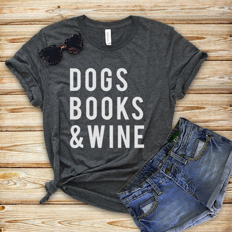 1a2bfbe1a476 Dogs Books and Wine T-shirt Dog Shirt Dog lovers Unisex | Etsy