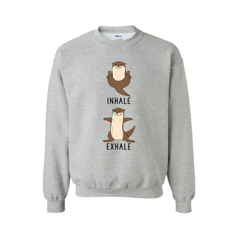 06a0d8e5b440 Inhale Exhale Otter Sweatshirt Yoga Animal Hoodie Funny