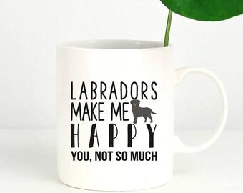 Labradors make me Happy Coffee Mug, Dog Coffee Mugs, Funny Coffee Mug, Dog lover gift Cup Mug