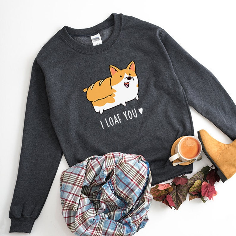 93f2a9e3 I loaf you Sweatshirt Corgi Hoodie Funny Bridemaids Shirt | Etsy