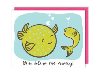 Love Card - You Blow Me Away - Greeting Card - Cute Valentine - Blow Fish