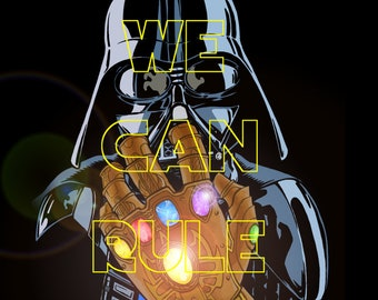 Darth Vader wears the Infinity Gauntlet 11 x 17 print! Together We Can Rule The Galaxy!