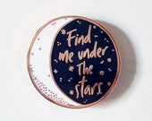 Find Me Under The Stars Enamel Pin. Moon and Stars Lapel Pin. Celestial Hard Enamel Cloisonné. Night Sky Pin. Moon Brooch. Rose Gold Pin.