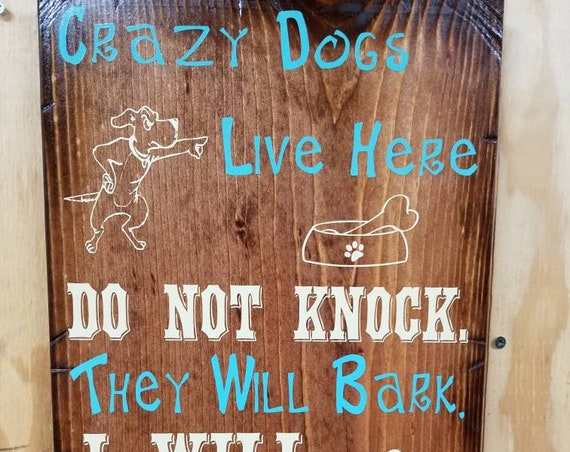 "Crazy Dogs Live Here Wooden Rustic-Style Sign (12""x18"")"
