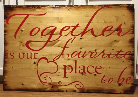 Together Is Our Favorite Place To Be | Newlywed Gift | Wedding Gift | Housewarming Gift | Bedroom Sign