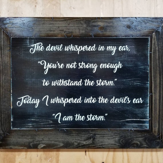 "Wooden Rustic-Style ""I am the storm."" Sign"