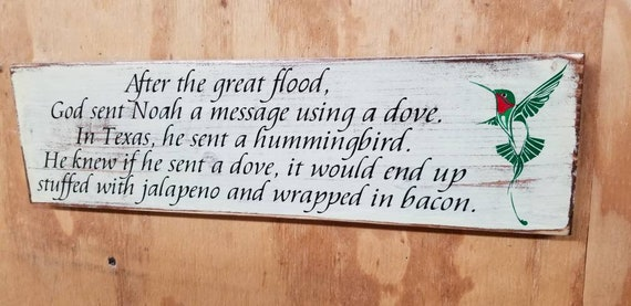 """Wooden Rustic-Style """"After the great flood....."""" Texas Hummingbird Sign (5""""x18"""")"""
