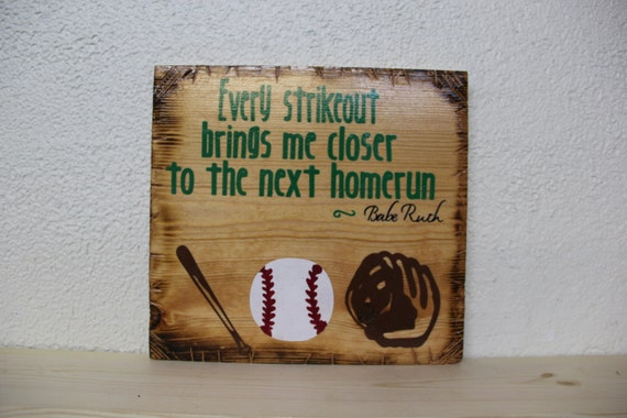 Every Strikeout - Babe Ruth Quote Wooden Sign