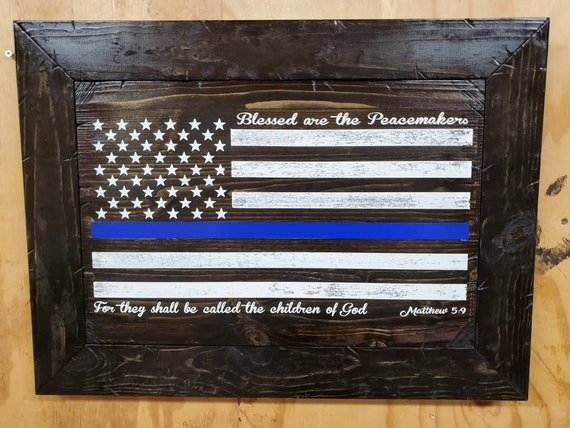 Blessed Are The Peacemakers Thin Blue Line Sign | Matthew 5:9 Sign | Gift for police | Thin Blue Line Flag | Police Flag