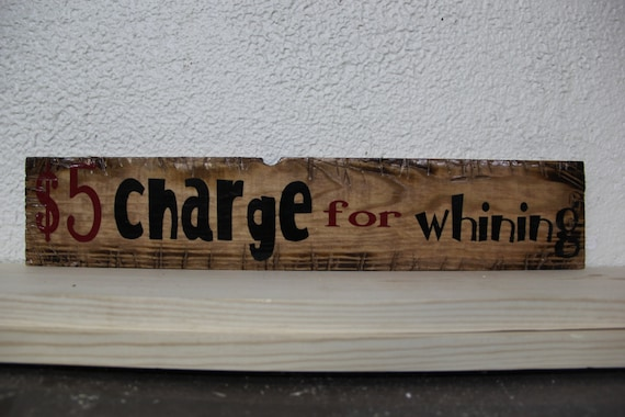 "Wooden ""5 Charge For Whining"" Rustic-Style Sign (cherry)"